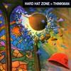 Thinkman, Hard Hat Zone