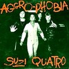 Suzi Quatro, Aggro-Phobia