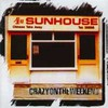 Sunhouse, Crazy on the Weekend