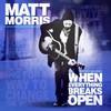 Matt Morris, When Everything Breaks Open