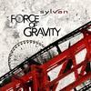 Sylvan, Force of Gravity