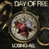 Day of Fire, Losing All
