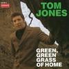 Tom Jones, Green, Green Grass of Home
