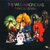 The Wild Magnolias, They Call Us Wild