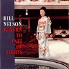 Bill Nelson, Return to Jazz of Lights