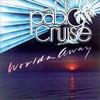 Pablo Cruise, Worlds Away