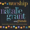 Natalie Grant, Worship With Natalie Grant and Friends