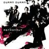 Duran Duran, Astronaut