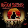 The Brian Setzer Orchestra, Don't Mess With A Big Band