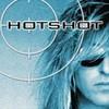 Hotshot, Hotshot