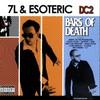 7L & Esoteric, DC2: Bars of Death