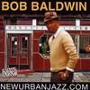 Bob Baldwin, Newurbanjazz.Com