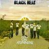 Black Heat, Keep On Runnin'