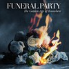 Funeral Party, The Golden Age of Knowhere
