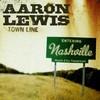 Aaron Lewis, Town Line