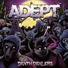 Adept, Death Dealers