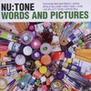 Nu:Tone, Words and Pictures
