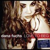 Dana Fuchs, Love To Beg