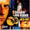 Smokin' Joe Kubek, Bite Me!
