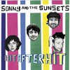Sonny & The Sunsets, Hit After Hit