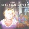 Sarah Jaffe, Suburban Nature