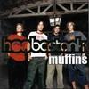 Hoobastank, Muffins