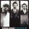 Hawksley Workman, For Him & the Girls
