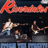 Riverdales, Storm the Streets