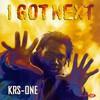 KRS-One, I Got Next