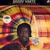 Barry White, Is This Whatcha Wont?