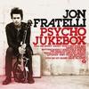 Jon Fratelli, Psycho Jukebox