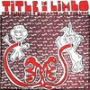 The Residents & Renaldo and The Loaf, Title in Limbo