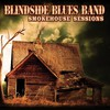 Blindside Blues Band, Smokehouse Sessions