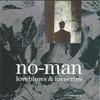 No-Man, Loveblows & Lovecries - A Confession