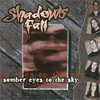 Shadows Fall, Somber Eyes to the Sky