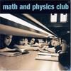 Math and Physics Club, Math and Physics Club