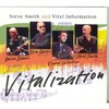 Steve Smith and Vital Information, Vitalization