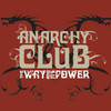 Anarchy Club, The Way and Its Power