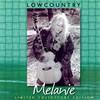 Melanie, Lowcountry