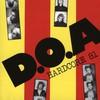 D.O.A., Hardcore 81