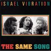 Israel Vibration, The Same Song
