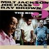 Milt Jackson, Joe Pass & Ray Brown, The Big 3