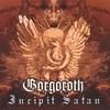 Gorgoroth, Incipit Satan