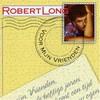 Robert Long, Voor mijn vrienden
