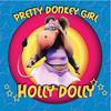 Holly Dolly, Pretty Donkey Girl