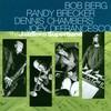 Bob Berg, Randy Brecker, Dennis Chambers, Joey DeFrancesco, The Jazz Times Superband