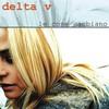 Delta V, Le cose cambiano