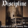 Discipline, Downfall of the Working Man