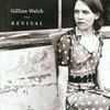 Gillian Welch, Revival