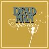 Dead Man, Euphoria